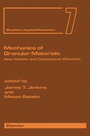 Mechanics of Granular Materials: New Models and Constitutive Relations ebook by Jenkins, James T.