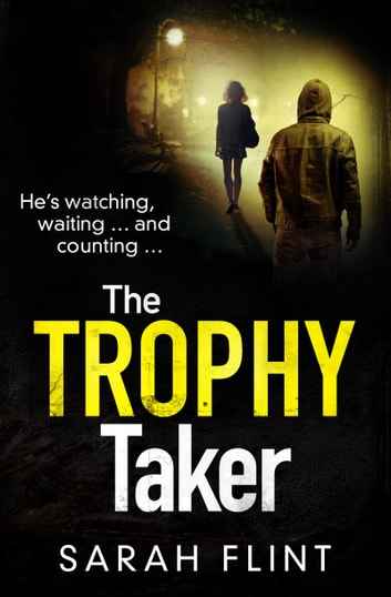 The Trophy Taker - From the bestselling author of Mummy's Favourite 電子書 by Sarah Flint
