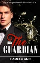 The Guardian ebook by Pamela Ann