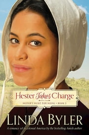 Hester Takes Charge - Hester's Hunt for Home, Book 3 ebook by Linda Byler