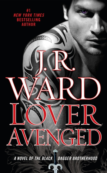 Lover Avenged - A Novel of the Black Dagger Brotherhood ebook by J.R. Ward