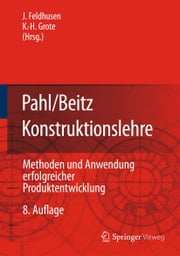 Pahl/Beitz Konstruktionslehre - Methoden und Anwendung erfolgreicher Produktentwicklung ebook by Kobo.Web.Store.Products.Fields.ContributorFieldViewModel