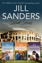 Secret Series 1-3 ebook by Jill Sanders