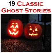19 Classic Ghost Stories ebook by Various