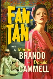 Fan-Tan ebook by Marlon Brando,Donald Cammell,David Thomson