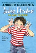 Jake Drake, Class Clown ebook by Andrew Clements, Dolores Avendaño