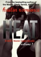 Heat - HEAT: Master Chef Series, #1 ebook by Kailin Gow