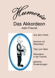 Das Akkordeon - mein Freund ebook by Kobo.Web.Store.Products.Fields.ContributorFieldViewModel
