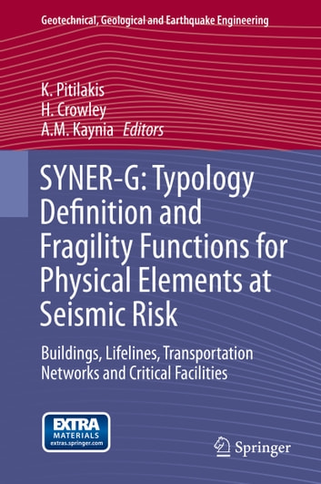SYNER-G: Typology Definition and Fragility Functions for Physical Elements at Seismic Risk - Buildings, Lifelines, Transportation Networks and Critical Facilities ebook by