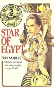 Ben Slayton, T-Man: Star of Egypt - Book #2 ebook by Buck Sanders