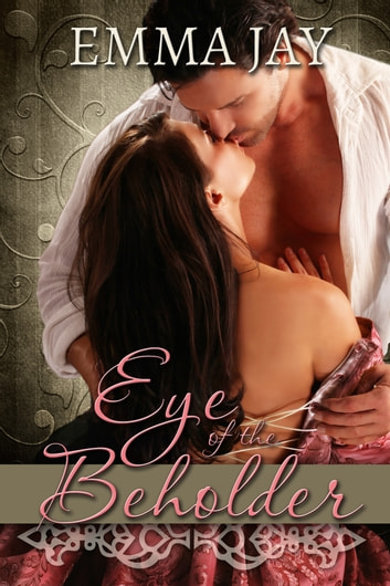 Eye of the Beholder ebook by Emma Jay