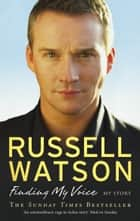 Finding My Voice ebook by Russell Watson