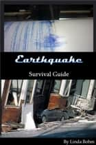 Earthquake Survival Guide ebook by Linda Bohm