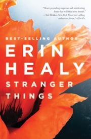 Stranger Things ebook by Erin Healy