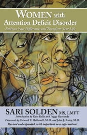 Women With Attention Deficit Disorder: Embrace Your Differences and Transform Your Life eBook by Sari Solden