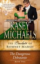 The Dangerous Debutante ebook by Kasey Michaels