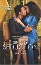 Sin City Seduction - A Passionate Bad Boy Meets Good Girl Romance ebook by Zuri Day