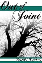 Out of Joint ebook by Belea T. Keeney
