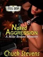 Naked Aggression ebook by Chuck Stevens