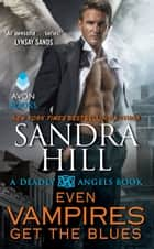 Even Vampires Get the Blues ebook by Sandra Hill