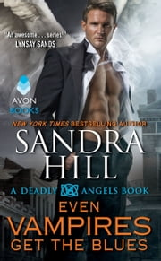 Even Vampires Get the Blues - A Deadly Angels Book ebook by Sandra Hill