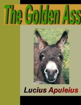 The Golden Ass ebook by Apuleius, Lucius