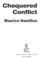 Chequered Conflict - The Inside Story on Two Explosive F1 World Championships ebook by Maurice Hamilton