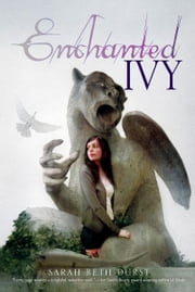 Enchanted Ivy ebook by Sarah Beth Durst