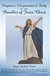 Layman's (Laywoman's) Study of the Parables of Jesus Christ ebook by Mary Bullock Carter