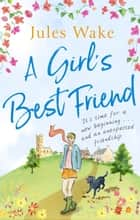 A Girl's Best Friend - A feel-good countryside escape to warm your heart ebook by Jules Wake