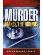 Murder Makes the Rounds ebook by Mela Barrows Bennett