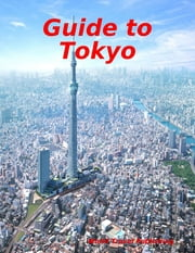 Guide to Tokyo ebook by World Travel Publishing