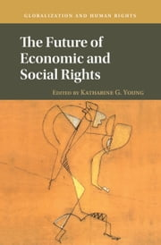 The Future of Economic and Social Rights ebook by Katharine G. Young, Amartya Sen