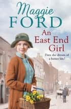 An East End Girl eBook by Maggie Ford