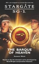 Stargate SG1-11: The Barque of Heaven ebook by Suzanne Wood