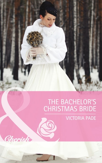 The Bachelor's Christmas Bride (Mills & Boon Cherish) (Northbridge Nuptials, Book 15) ebook by Victoria Pade