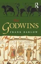 The Godwins ebook by Frank Barlow