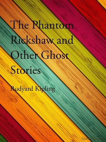 The Phantom Rickshaw and Other Ghost ebook by Rudyard Kipling