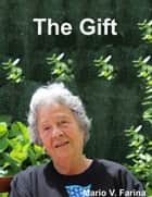 The Gift ebook by Mario V. Farina