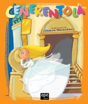 Cenerentola - Fiabe classiche illustrate ebook by Aa.Vv.