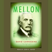 Mellon - An American Life audiobook by David Cannadine