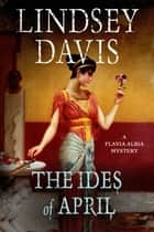 The Ides of April ebook by Lindsey Davis