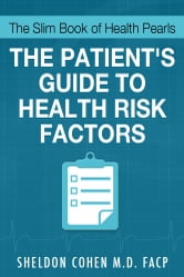 The Slim Book of Health Pearls: Am I At Risk? The Patient's Guide to Health Risk Factors ebook by Sheldon Cohen M.D.,FACP