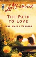The Path to Love ebook by Jane Myers Perrine