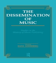 Dissemination of Music - Studies in the History of Music Publishing ebook by Hans Lenneberg