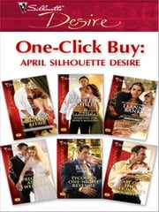 One-Click Buy: April Silhouette Desire - Satin & a Scandalous Affair\Marrying for King's Millions\Bedded by the Billionaire\Pregnant at the Wedding\Tycoon's One-Night Revenge\Baby on the Billionaire's Doorstep ebook by Jan Colley,Maureen Child,Leanne Banks,Sara Orwig,Bronwyn Jameson,Emily McKay