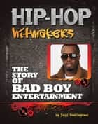 The Story of Bad Boy Entertainment ebook by Jeff Burlingame