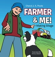 Farmer & Me! - Making Silage ebook by Cheryl J. A. Poole