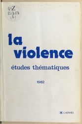 La Violence ebook by Université Jean Moulin