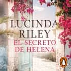 El secreto de Helena audiobook by Lucinda Riley